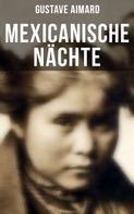 Gustave Aimard: Mexicanische Nächte