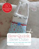 Fiona Goble: Sew Quick Sew Cute
