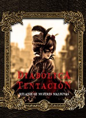 Diabólica tentación - Relatos de mujeres malignas