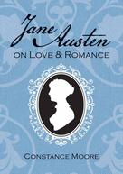 Constance Moore: Jane Austen on Love and Romance ★★★