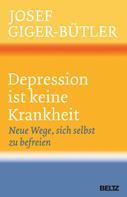 Josef Giger-Bütler: Depression ist keine Krankheit ★★★