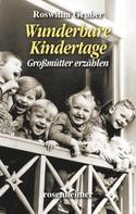 Roswitha Gruber: Wunderbare Kindertage - Großmütter erzählen ★★★★★
