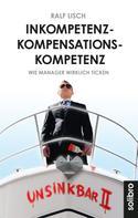 Ralf Lisch: Inkompetenzkompensationskompetenz