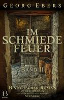Georg Ebers: Im Schmiedefeuer. Band II