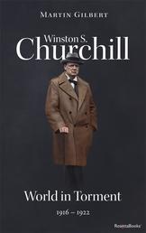 Winston S. Churchill: World in Torment, 1916–1922 (Volume IV)