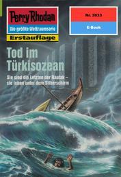 "Perry Rhodan 2033: Tod im Türkisozean - Perry Rhodan-Zyklus ""Die Solare Residenz"""