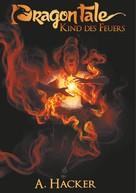 Aylin Hacker: Dragon Tale - Kind des Feuers