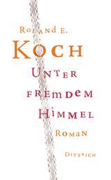 Unter fremdem Himmel - Roman