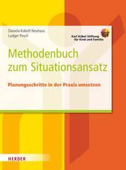 Methodenbuch zum Situationsansatz - Planungsschritte in der Praxis umsetzen