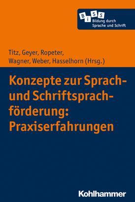 Konzepte zur Sprach- und Schriftsprachförderung: Praxiserfahrungen