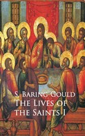 S. Baring-Gould: Lives of the Saints