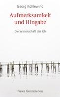 Georg Kühlewind: Aufmerksamkeit und Hingabe