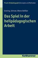 Barbara Schroer: Das Spiel in der heilpädagogischen Arbeit