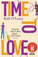 Beth O'Leary: Time to Love – Tausche altes Leben gegen neue Liebe ★★★★