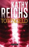 Kathy Reichs: Totengeld ★★★★