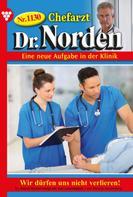 Patricia Vandenberg: Chefarzt Dr. Norden 1130 – Arztroman