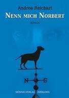 Andrea Reichart: Nenn mich Norbert - Ein Norbert-Roman ★★★★★