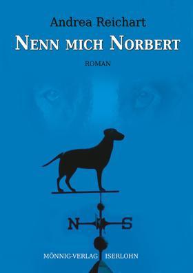 Nenn mich Norbert - Ein Norbert-Roman