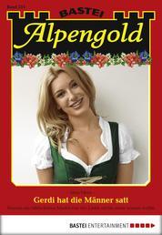 Alpengold - Folge 211 - Gerdi hat die Männer satt