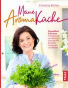Christina Richon: Meine Aromaküche ★★★★