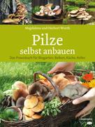 Magdalena Wurth: Pilze selbst anbauen ★★★★