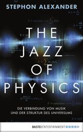 The Jazz of Physics - Die Verbindung von Musik und der Struktur des Universums