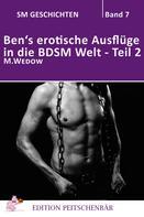M. Wedow: Ben's erotische Auflüge in die BDSM Welt - Teil 2 ★★★★★
