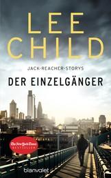 Der Einzelgänger - 12 Jack-Reacher-Storys - erstmals auf Deutsch
