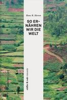 Hans Rudolf Herren: rüffer&rub visionär / So ernähren wir die Welt