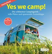 HOLIDAY Reisebuch: Yes we camp! Deutschland - Die schönsten Campingziele in Deutschland