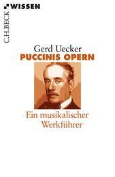 Puccinis Opern - Ein musikalischer Werkführer