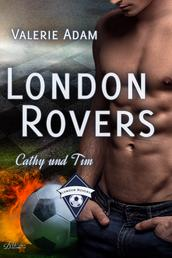 London Rovers: Cathy und Tim