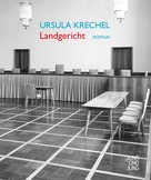 Ursula Krechel: Landgericht ★★★★