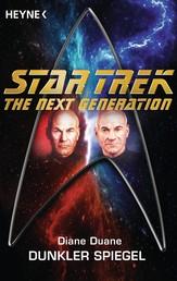 Star Trek - The Next Generation: Dunkler Spiegel - Roman