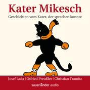 Kater Mikesch - Geschichten vom Kater, der sprechen konnte