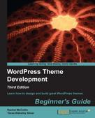 Rachel McCollin: WordPress Theme Development Beginner's Guide