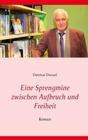 Dietmar Dressel: Eine Sprengmine zwischen Aufbruch und Freiheit