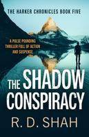 R.D. Shah: The Shadow Conspiracy ★★★★