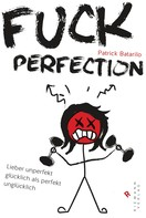 Patrick Batarilo: Fuck Perfection ★★★★★
