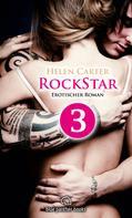 Helen Carter: Rockstar | Band 1 | Teil 3 | Erotischer Roman ★★★