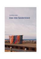 Dorothée Linden: Das rote Seidenkleid