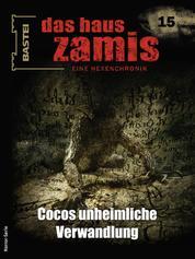 Das Haus Zamis 15 - Cocos unheimliche Verwandlung