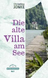 Die alte Villa am See - Krimi am Wörthersee I