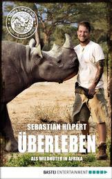 ÜBERLEBEN - Als Wildhüter in Afrika