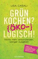 Lisa Casali: Grün kochen? (Öko)Logisch! ★★★★
