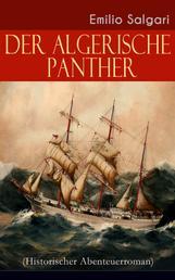 Der algerische Panther (Historischer Abenteuerroman)