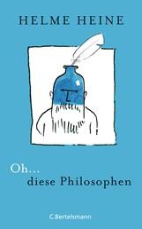 Oh... diese Philosophen