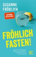 Susanne Fröhlich: Fröhlich fasten ★★★★★