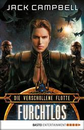 Die Verschollene Flotte: Furchtlos - Roman