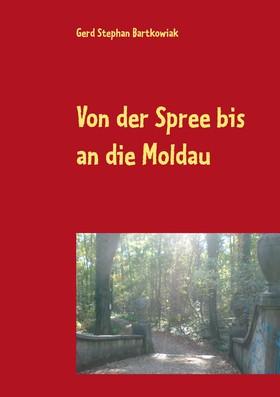 Von der Spree bis an die Moldau